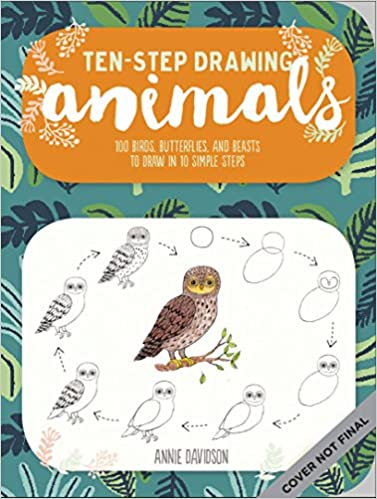 Ten Step Drawing Animals Learn To Draw 75 Animals In Ten Easy