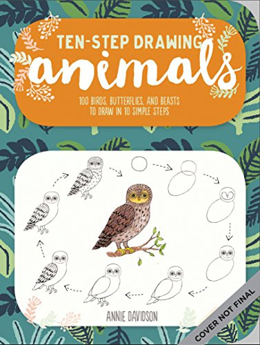 (Ten-Step Drawing: Animals: Learn to Draw 75 Animals in Ten Easy)