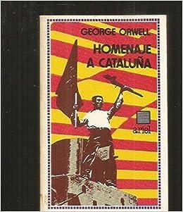 Homenaje a Cataluña: Amazon.es: Orwell, George: Libros