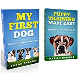 Download Dog Training: My First Dog Box Set: (Dog Training: My First Dog Mysteries in 9 Easy Steps Book 1 & Puppy Training Made Easy: How to Raise the Perfect Puppy in 30 Days Book 2) in PDF ePUB Free Online