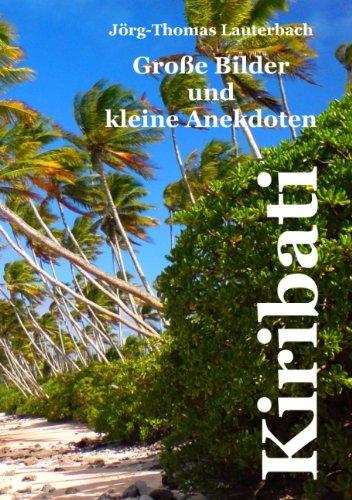 Kiribati - Große Bilder und kleine Anekdoten