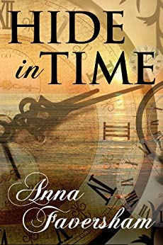 Hide in Time (English Edition) por [Faversham, Anna]