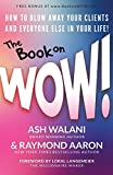 img - for The Book on WOW: How to Blow Away Your Clients and Everyone Else in Your Life! book / textbook / text book