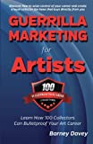 img - for By Barney Davey Guerrilla Marketing for Artists: Build a Bulletproof Art Career to Thrive in Any Economy book / textbook / text book