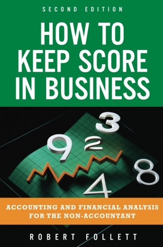How to Keep Score in Business: Accounting and Financial...