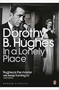 In a Lonely Place (Penguin Modern Classics) by Dorothy B. Hughes (2010-05-06)