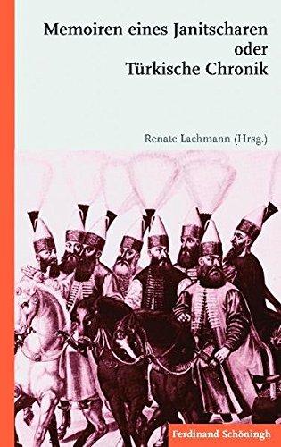 Memoiren eines Janitscharen oder Türkische Chronik Taschenbuch – 17. März 2010 Schöningh 3506768425 Geschichte / Mittelalter Naher und Mittlerer Osten