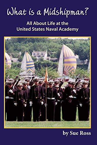 (What is a Midshipman? All About Life at the United States Naval Academy)