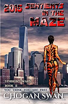 Sentients in the Maze: Symbiont Wars Book II (Symbiont Wars Universe 2) by [Swan, Chogan]