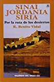 img - for SINAI, JORDANIA, SIRIA POR LA RUTA DE LOS DESIERTOS book / textbook / text book