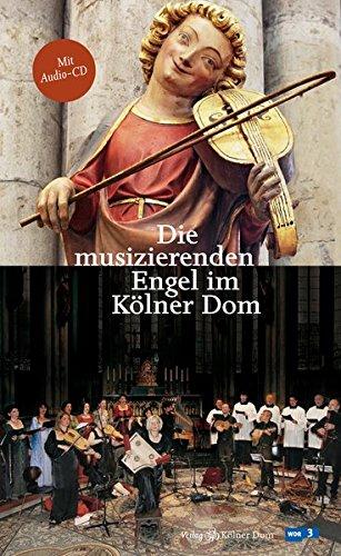 Die musizierenden Engel im Kölner Dom (CD-Bücher)