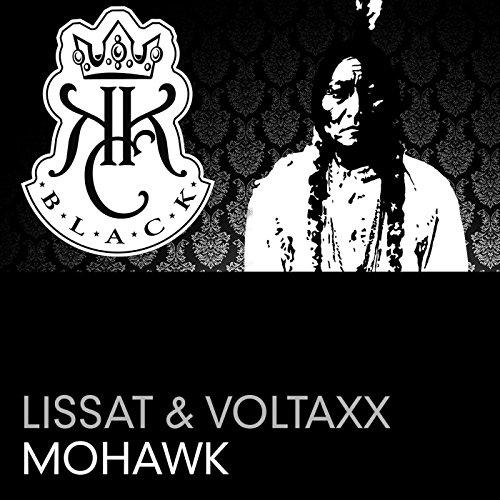 Lissat & Voltaxx - Mohawk Remixes
