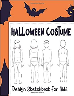 Buy Halloween Costume Design Sketchbook For Kids With Girl And Boy Fashion Figure Templates Halloween Activities For Kids Book Online At Low Prices In India Halloween Costume Design Sketchbook For Kids