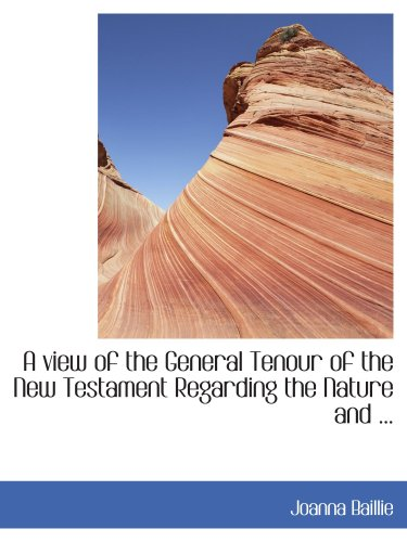 A view of the General Tenour of the New Testament Regarding the Nature and ebook