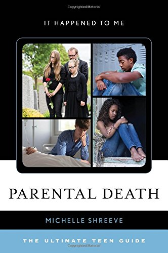 Parental Death: The Ultimate Teen Guide (It Happened to Me) PDF