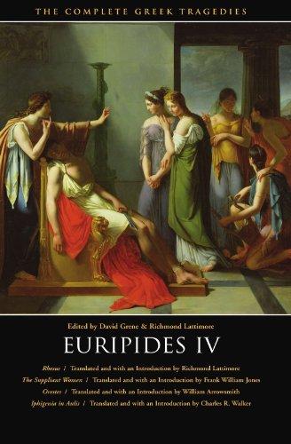 Euripides IV: Rhesus / The Suppliant Women / Orestes / Iphigenia in Aulis (The Complete Greek Tragedies) (Vol 6)