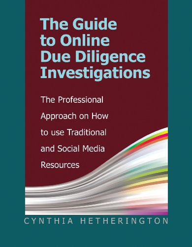 The Guide to Online Due Diligence Investigations: The Professional Approach on How to Use Traditional and Social Media - Shopping Online Reasonable