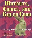 Mutants, Clones, and Killer Corn, Todd Seiple and Samantha Seiple, 0822548607