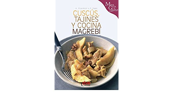 Cuscús, tajines y cocina magrebí (Spanish Edition) - Kindle edition by Anna Prandoni, Fabio Zago. Cookbooks, Food & Wine Kindle eBooks @ Amazon.com.