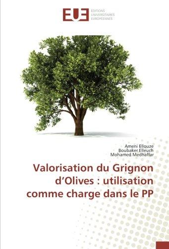 Valorisation du Grignon d'Olives : utilisation comme charge dans le PP (French Edition)