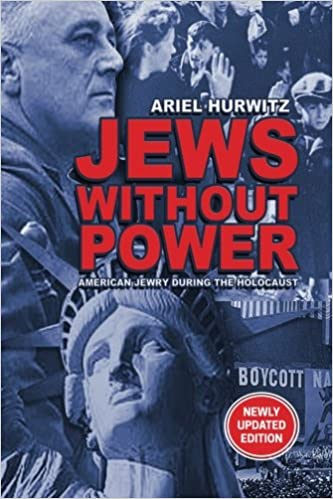 Jews Without Power ((Newly Updated Edition): American Jews During the Holocaust