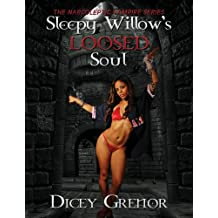 Sleepy Willow's Loosed Soul (The Narcoleptic Vampire Series Vol. 3)