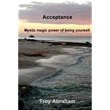 Acceptance : Mystic magic power of being yourself