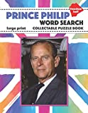 Prince Philip: Duke of Edinburgh Word Search Large Print Collectable Puzzle Book and British Royal Family Souvenir