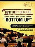 Best Kept Secrets about Today's High School Reform Bottom-up, Jerry Wanser and Jim Wanser, 1604777974
