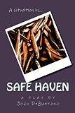 A Situation in... Safe Haven, John DeGaetano, 1468043854
