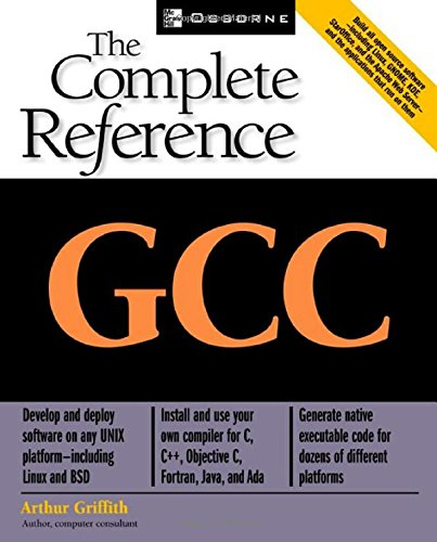 GCC: The Complete Reference by McGraw-Hill Osborne Media