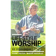 Lifestyle Worship: Poems, Prayers & Ministry Resources