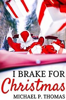 I Brake for Christmas by [Thomas, Michael P.]