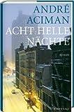 André Aciman: Acht Helle Nächte