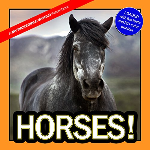 Horses!: A My Incredible World Picture Book for (Horse Pony Photos)
