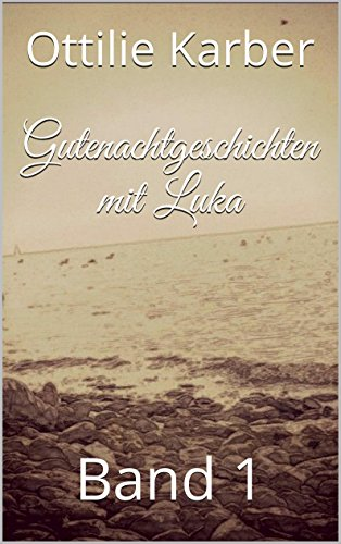 Download Gutenachtgeschichten mit Luka (1): Band 1 (German Edition) Pdf