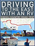 Driving to the East with an RV: Cross Country Road Trip
