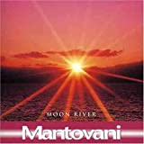 Moon River, Moulin Rouge, Charmaine by Mantovani
