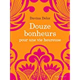 Douze bonheurs pour une vie heureuse (Livre + CD) (French Edition)
