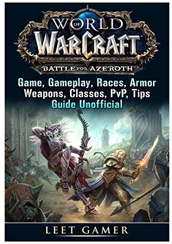 World-of-Warcraft-Battle-for-Azeroth-Game-Gameplay-Races-Armor-Weapons-Classes-Pvp-Tips-Guide-Unofficial