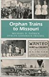 Orphan Trains to Missouri (MISSOURI HERITAGE READERS)
