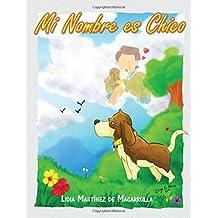 Mi Nombre es Chico.: Cuento para niños y jovencitos.