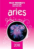 Old Moore s Horoscope Aries 2018 (Old Moore s Horoscope Daily Astral Diaries)