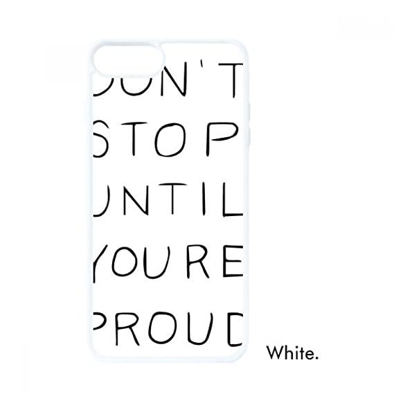 Amazoncom Dont Stop Until Youre Proud Quotes For Iphone 78
