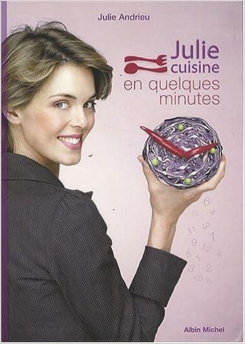 Téléchargement Julie cuisine en quelques minutes pdf