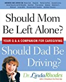 Should Mom Be Left Alone? Should Dad Be Driving?, Linda Rhodes, 045121482X