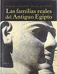 Las familias reales del Antiguo Egipto / The Complete Royal Families of Ancient Egypt