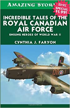 incredible-tales-of-the-royal-canadian-air-force-unsung-heroes-of-world-war-ii-amazing-stories