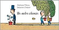 Un autre chemin par Stéphane Millerou