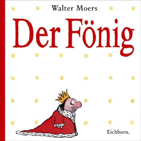 Der Fönig Gebundenes Buch – 8. Juni 2011 Walter Moers Der Fönig Eichborn Verlag 3821829478